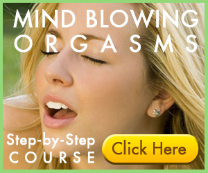 mind blowing orgasms, step by step course