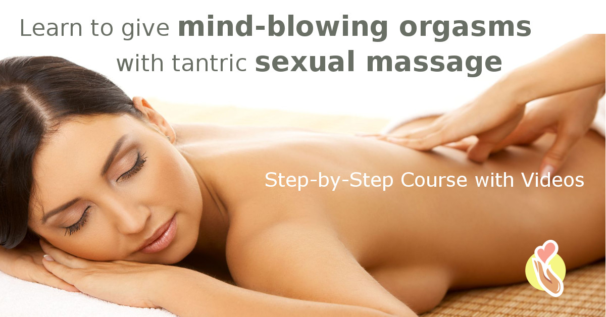 Learn to give mind-blowing orgasms with the tantric sexual massage